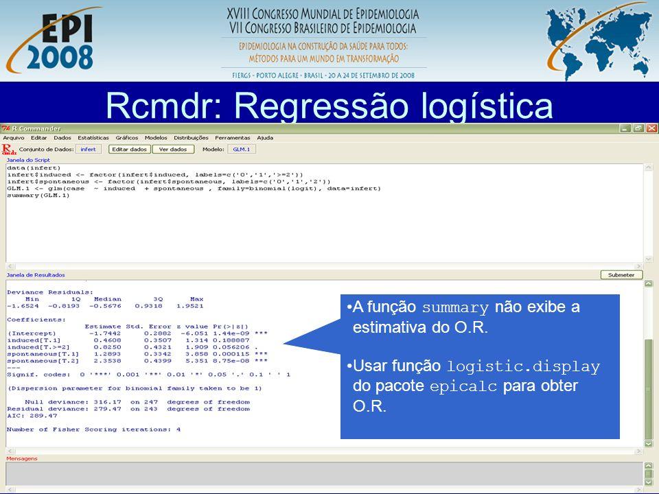 R aplicado a Epidemiologia Rcmdr: Regressão logística Para usar a função o pacote deve estar carregado Digitar o comando e clicar em submeter