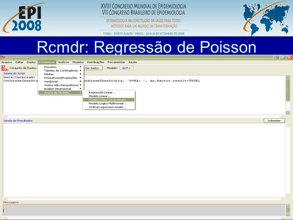 R aplicado a Epidemiologia Rcmdr: Regressão de Poisson Clicar 2x em poisson para mudar a função link