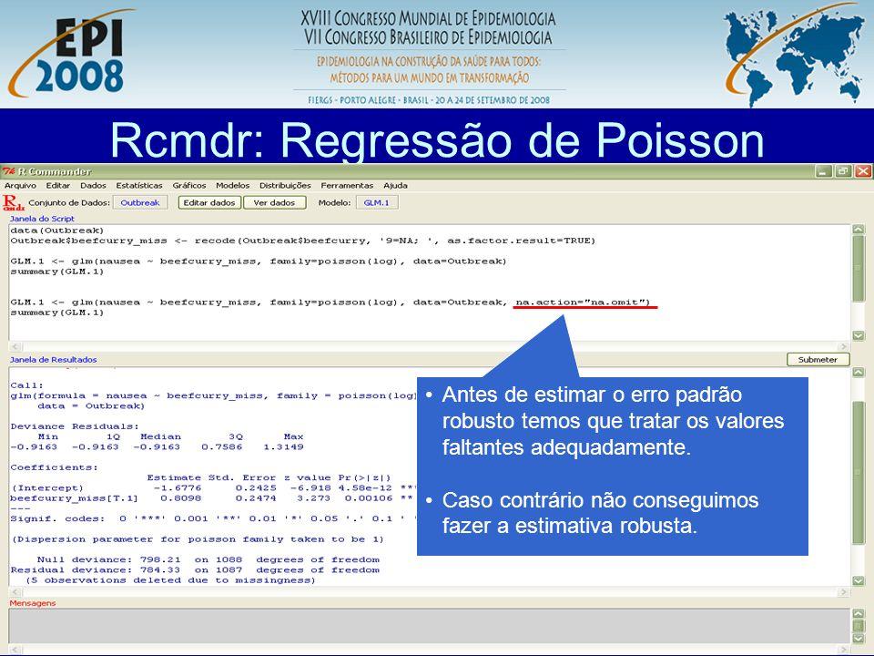 R aplicado a Epidemiologia Rcmdr: Regressão de Poisson Comandos para comparar modelos e estimar o erro padrão robusto.