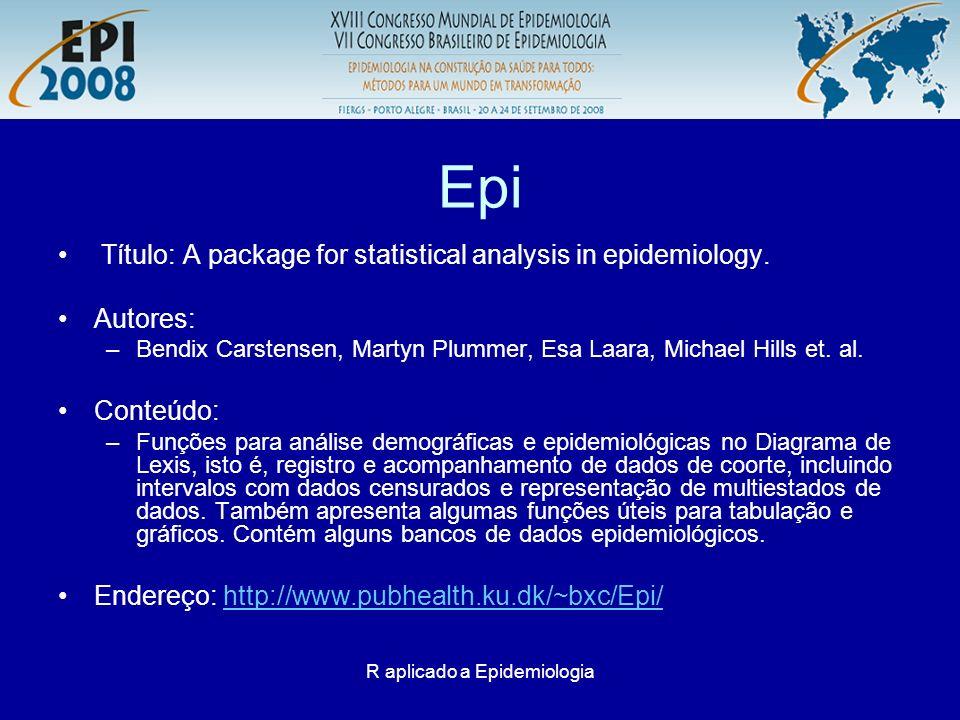 R aplicado a Epidemiologia Epi ROC: data(births) help(births) attach(births) ROC(gestwks,(1-lowbw),plot= ROC,MI=FALSE)