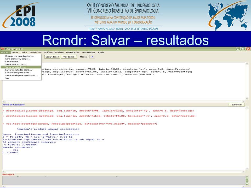 R aplicado a Epidemiologia Rcmdr: Salvar – dados