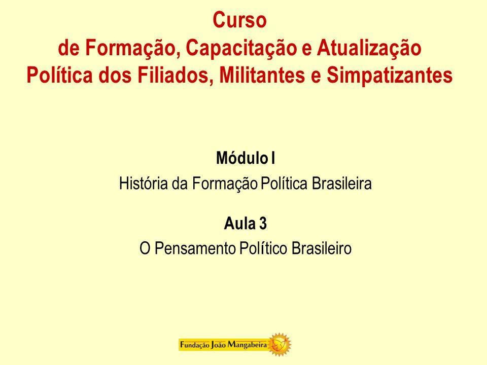 Introdução (1-2) Questão sugerida por Raymundo Faoro: Existe um pensamento pol í tico brasileiro.