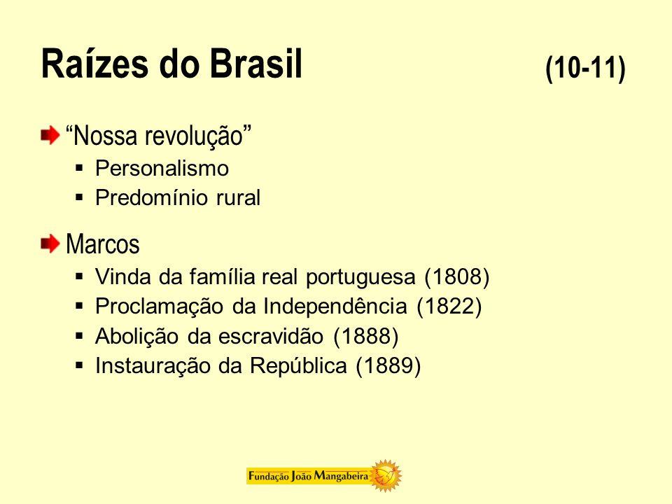 Ra í zes do Brasil (11-11) Nossa revolução Revolução lenta, mas segura e concertada, a única que, rigorosamente, temos experimentado em toda a nossa vida nacional