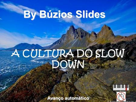 A CULTURA DO SLOW DOWN By Búzios Slides Avanço automático.