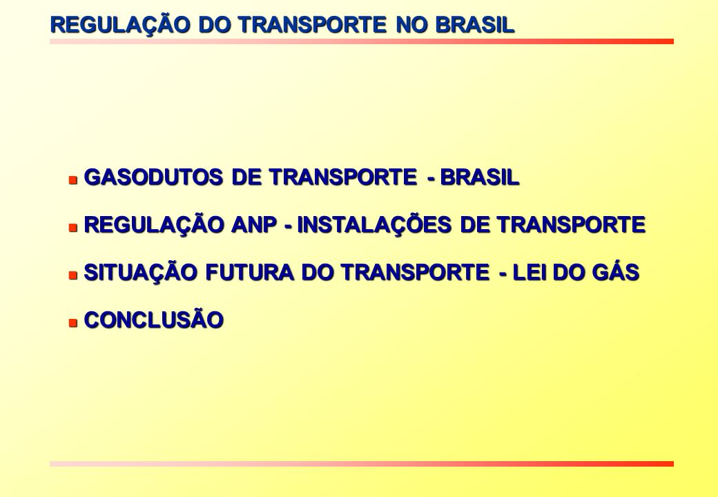 GASODUTOS DE TRANSPORTE - BRASIL Malha de Gasodutos Fonte: Petrobrás - Plano de Negócios 2007 - 2011