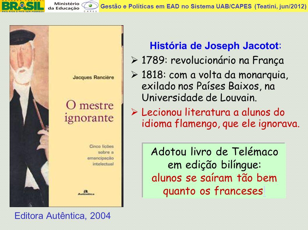 Gestão e Políticas em EAD no Sistema UAB/CAPES (Teatini, jun/2012) James Pillans Professor de Geografia Escócia, 1801 (Wikipedia) Sala de aula tradicional há 210 anos...