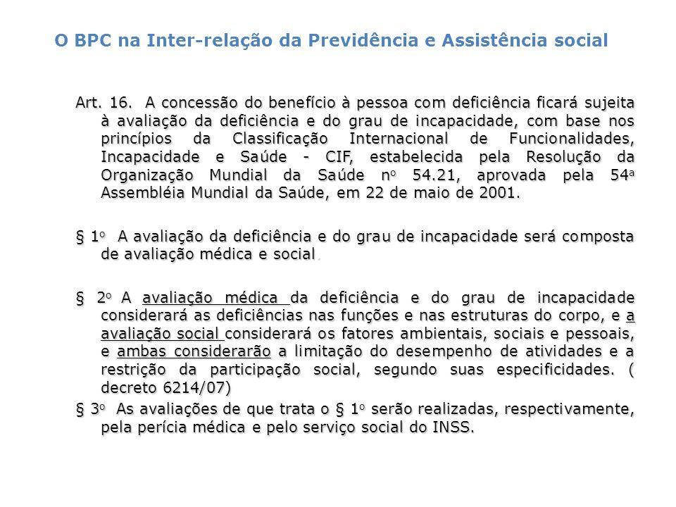 Deficiência Segundo a Organização das Nações Unidas – ONU convenção sobre os direitos das pessoas com deficiência (em 2006) e seu protocolo facultativo, assinado pelo brasil em nova iorque, em 2007.