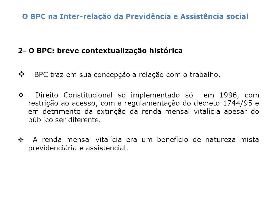 Contexto de implantação do BPC foi caracterizado por forte visão conservadora da Assistência Social e pela primazia da ótica do seguro.