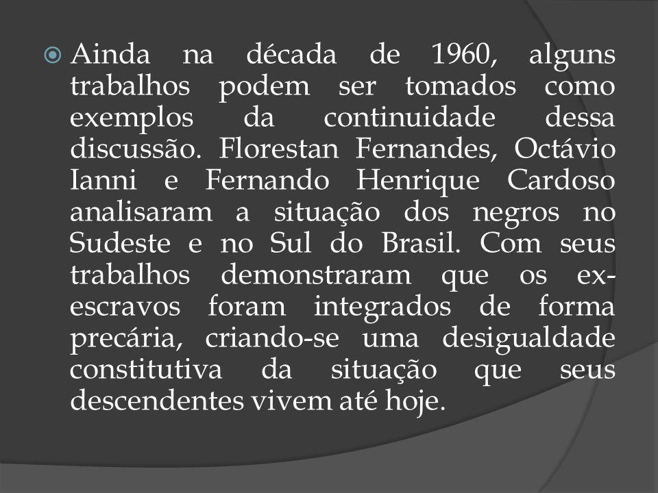 Formação das classes sociais A partir da década de 1960, outras temáticas que envolviam as desigualdades sociais foram abordadas, com ênfase na análise das classes sociais existentes no Brasil.