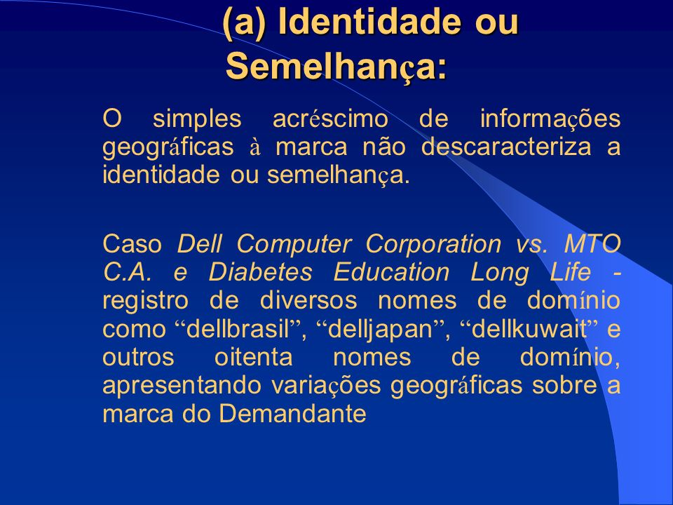 (a) Identidade ou Semelhan ç a: Soci é t é du Figaro vs.