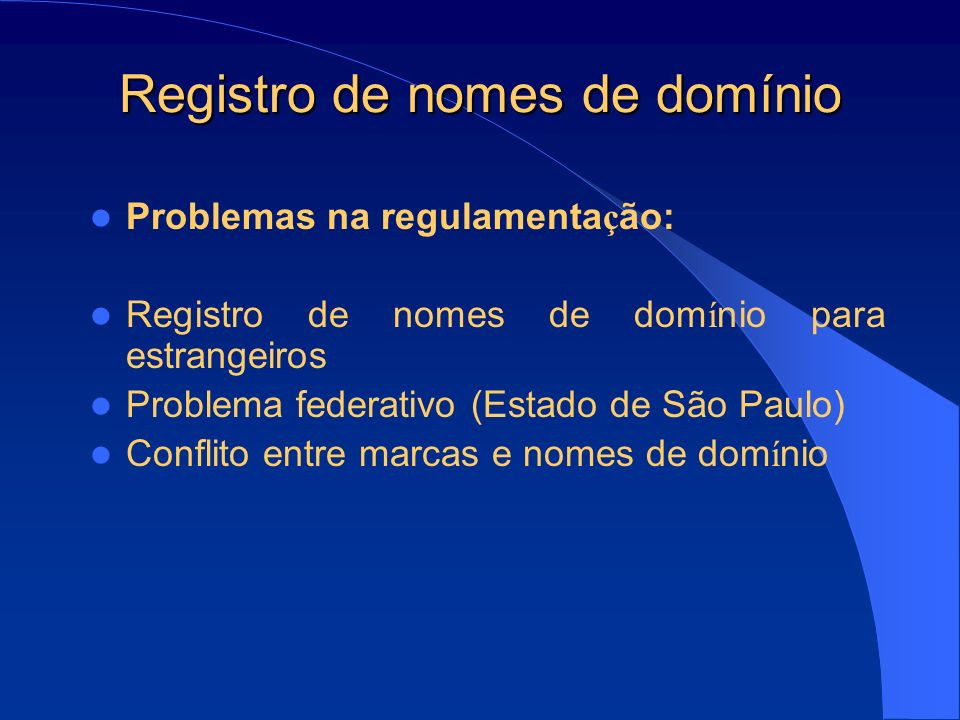 Marcas x Nomes de domínio Casos apreciados pelos tribunais nacionais: Aol.com.br Altavista.com.br Ayrtonsenna.com.br Rider.com.br Bloomberg.com.br Globoesporte.com.br Intelig.com.br