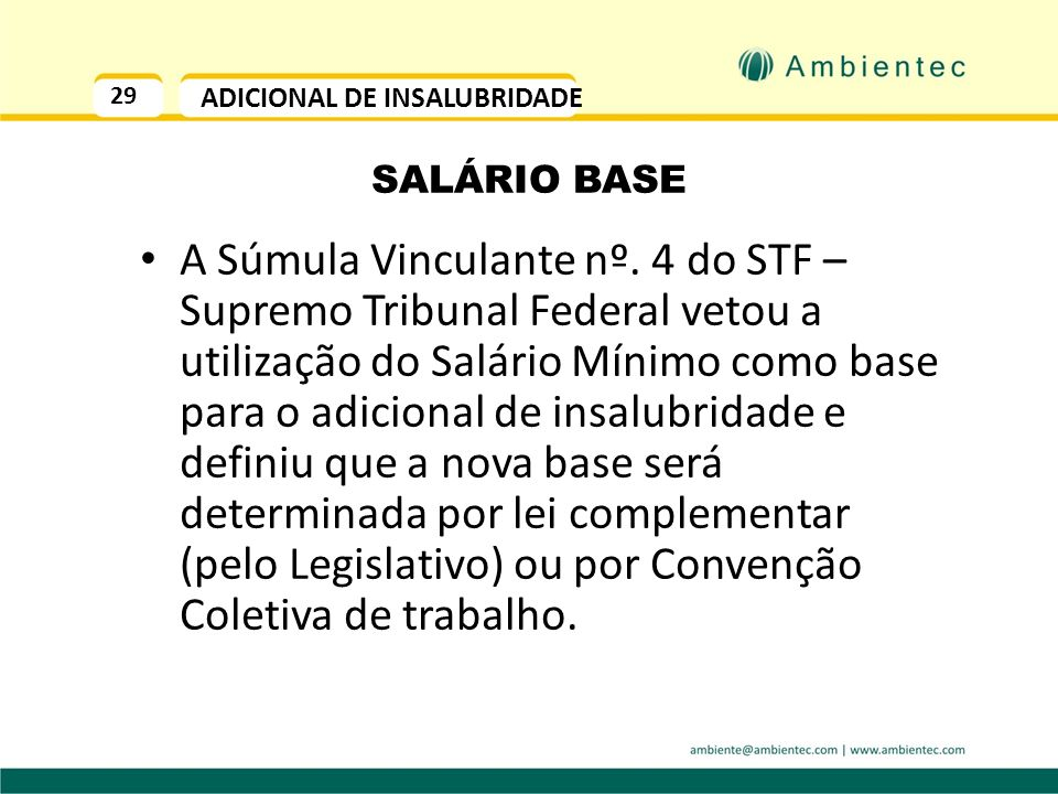 29 ADICIONAL DE INSALUBRIDADE SALÁRIO BASE A Súmula Vinculante nº.