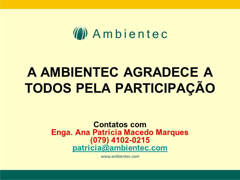 A AMBIENTEC AGRADECE A TODOS PELA PARTICIPAÇÃO Contatos com Enga.