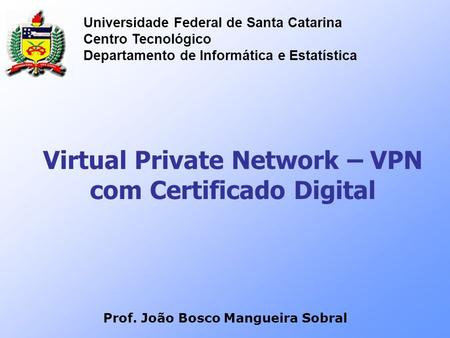 Virtual Private Network – VPN com Certificado Digital