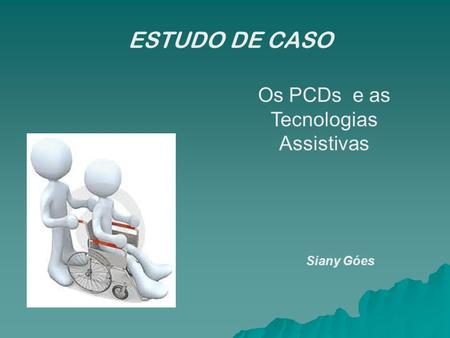 Os PCDs e as Tecnologias Assistivas