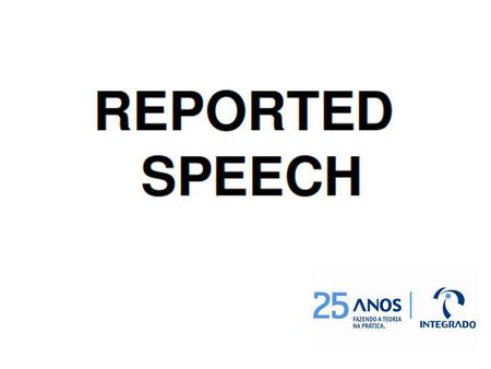 A sentença do Reported Speech é : Is so severe and so sweeping that only urgent, global action will do então, - quando for.