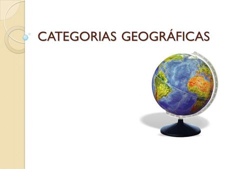 CATEGORIAS GEOGRÁFICAS