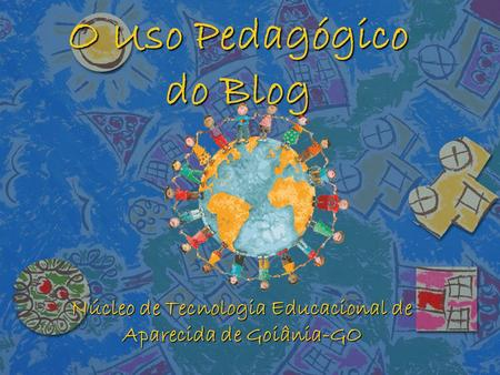 O Uso Pedagógico do Blog