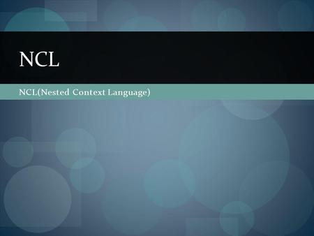 NCL(Nested Context Language)