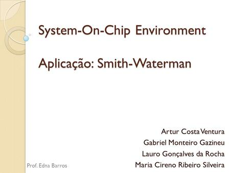 System-On-Chip Environment Aplicação: Smith-Waterman