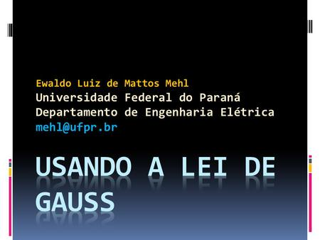 Usando a Lei de Gauss Universidade Federal do Paraná
