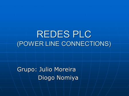 REDES PLC (POWER LINE CONNECTIONS)