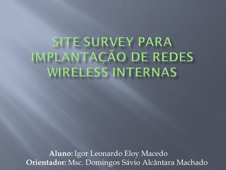 Site Survey para implantação de redes wireless internas