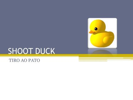 SHOOT DUCK TIRO AO PATO.