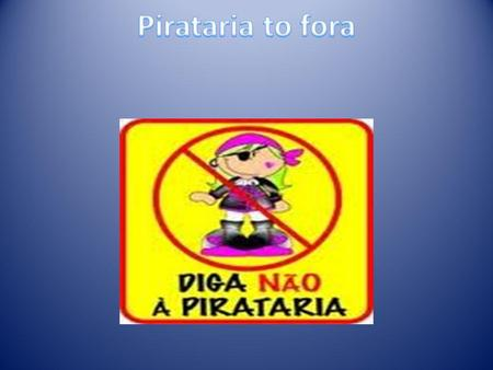 Pirataria to fora.