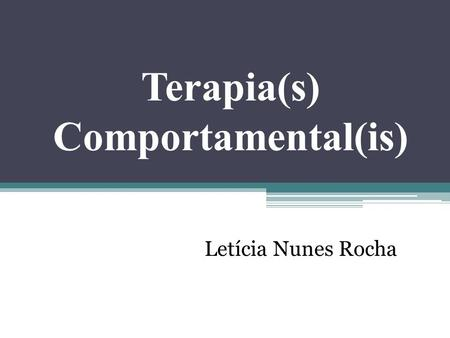 Terapia(s) Comportamental(is)