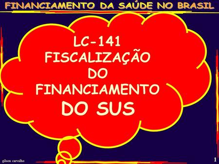 gilson carvalho 1 LC-141 FISCALIZAÇÃO DO FINANCIAMENTO DO SUS.