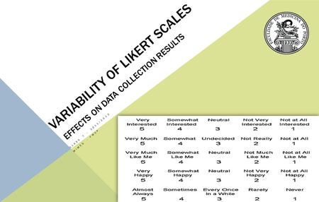 VARIABILITY OF LIKERT SCALES EFFECTS ON DATA COLLECTION RESULTS CLASS 7 – 2011/2012 MIMED - FMUP.