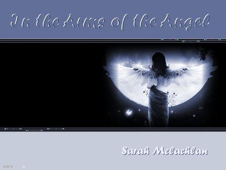 In the Arms of the Angel In the Arms of the Angel Sarah Mclachlan