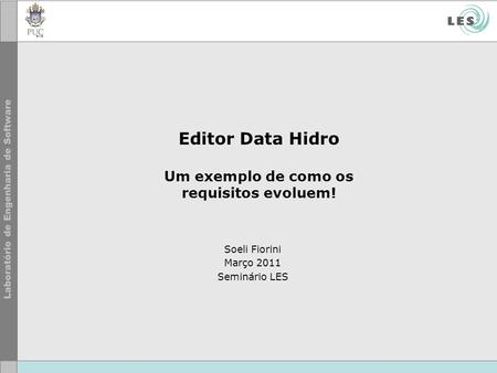 Editor Data Hidro Um exemplo de como os requisitos evoluem!