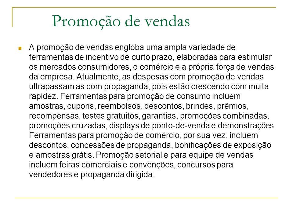 Principais decisões em promoção de vendas 1- Estabelecimento de objetivos 2- Seleção das ferramentas (promoção para o consumidor, promoção para o comércio e/ou ferramentas para promoção empresarial e força de vendas).