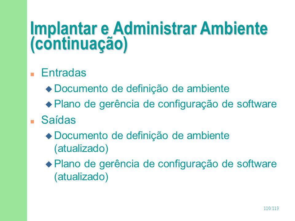 111/113 Passos para Implantar e Administrar Ambiente n Instalar máquinas e criar diretórios n Disseminar política de utilização do ambiente n Gerenciar e avaliar ambiente