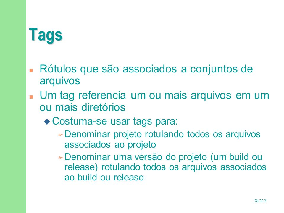 39/113 Tags – Cenário 1 file2 raiz subdir1 subdir2 file1 file3 file4 file5 file6 file7file8file9 tag1 tag2