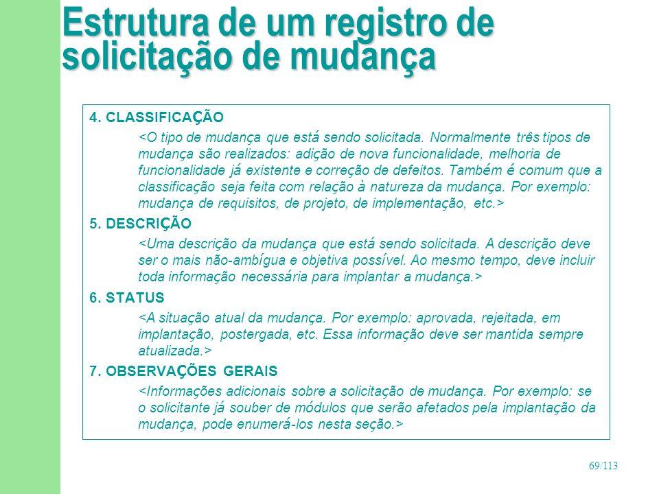 70/113 Etapas do Processo de Gerência de Mudanças Genérico 1.