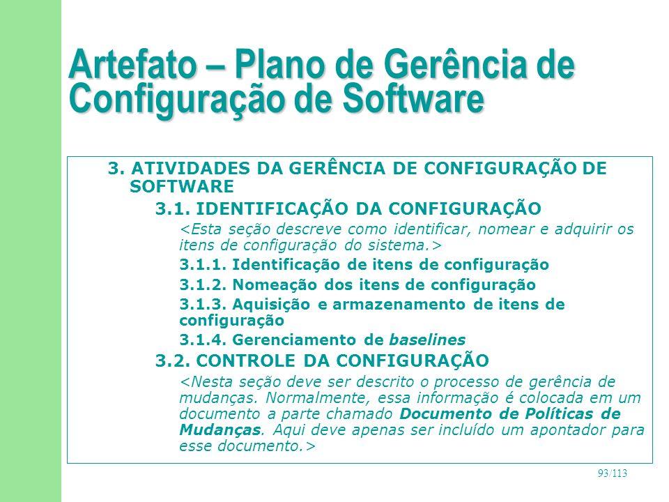 94/113 Artefato – Plano de Gerência de Configuração de Software 3.3.