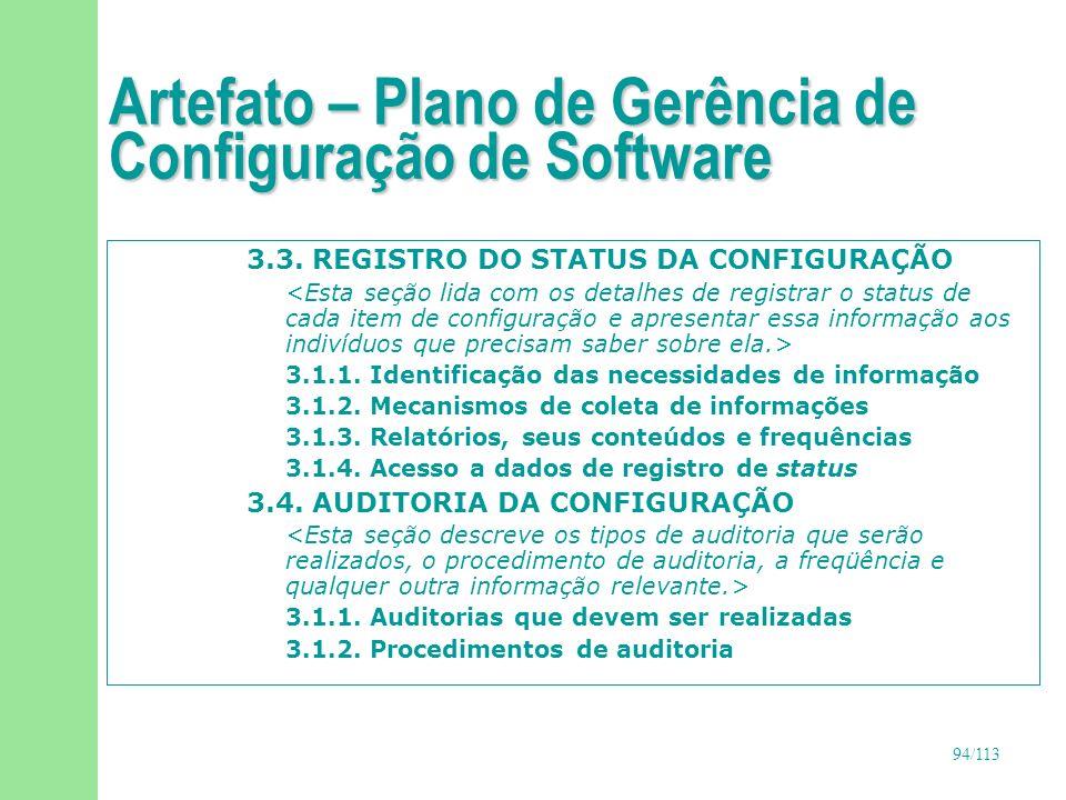 95/113 Artefato – Plano de Gerência de Configuração de Software 4.
