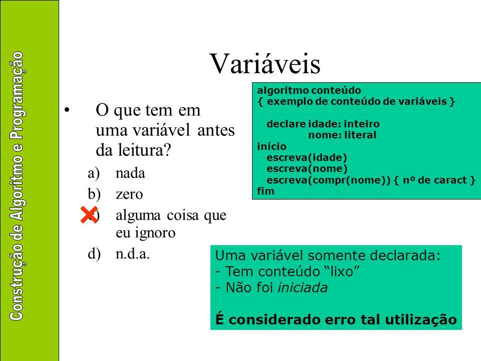Atribuição Alocação explícita de valor a variáveis Identificador expressão Identificador é o nome de uma variável Expressão resulta em um valor do mesmo tipo que a variável em questão