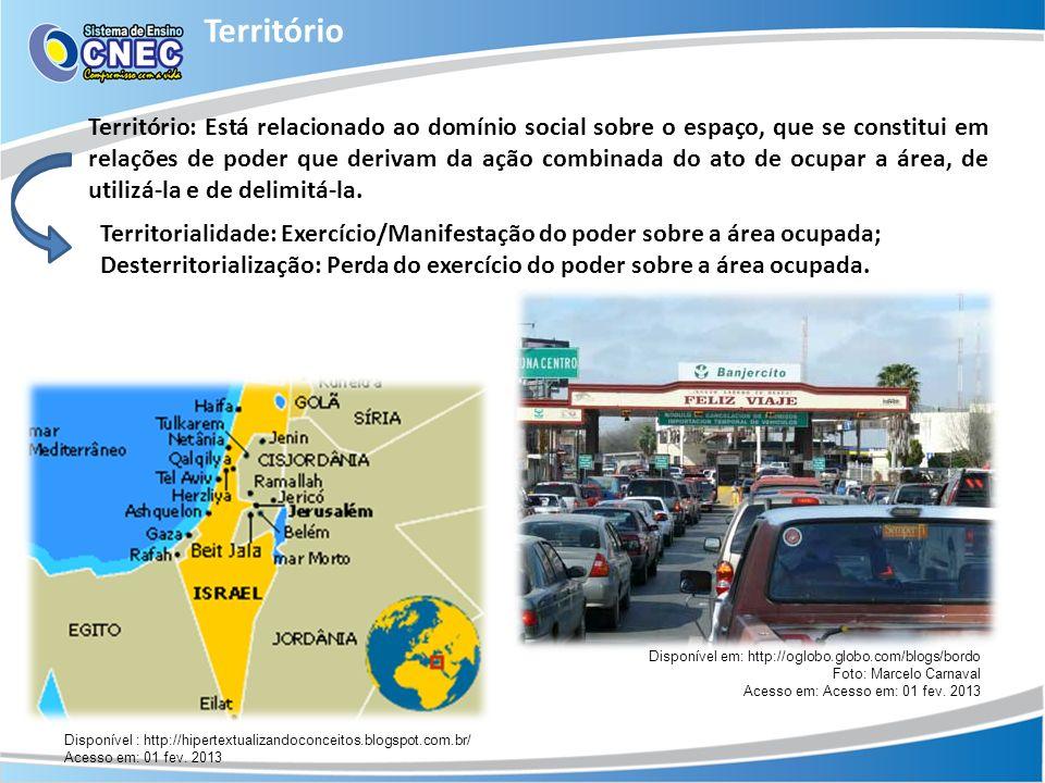 Território Disponível em: http://zerohora.clicrbs.com.br/ Acesso em: 01 fev. 2013