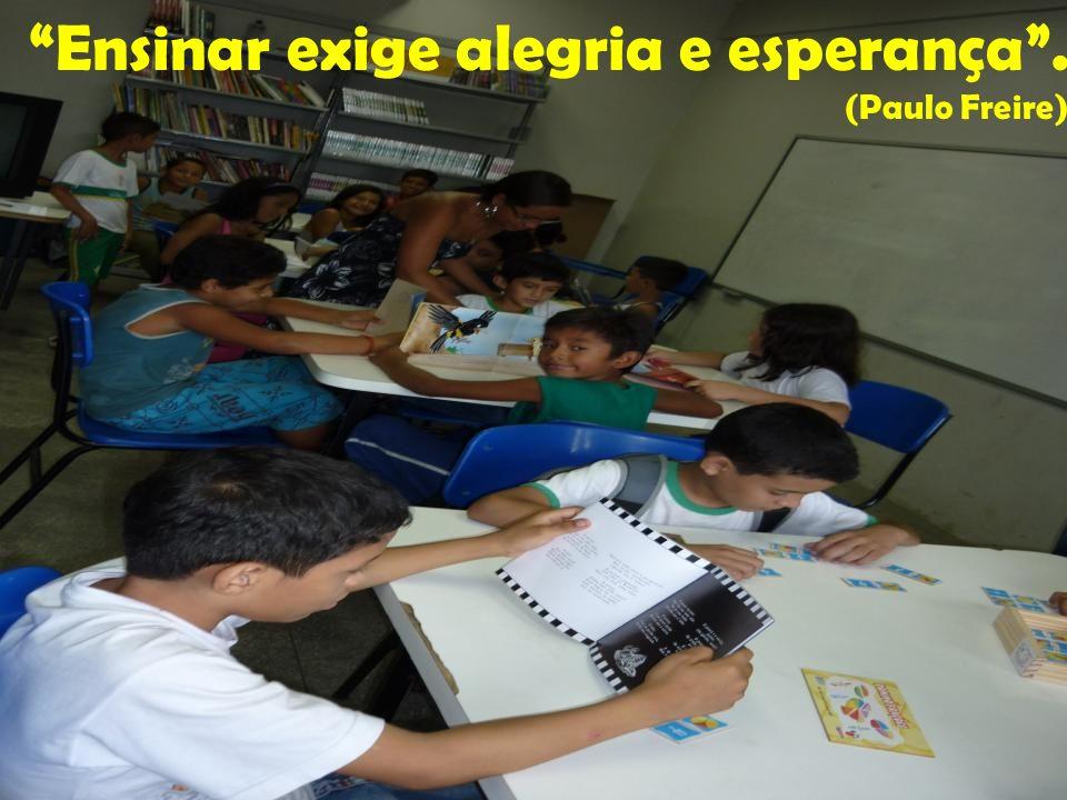 Ensinar exige bom senso. (Paulo Freire)