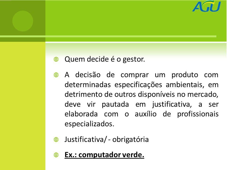 JUSTIFICATIVA JURÍDICA – CARÁTER VINCULANTE DAS NORMAS AMBIENTAIS Presentes no guia: normas jurídicas que já estão em vigor.