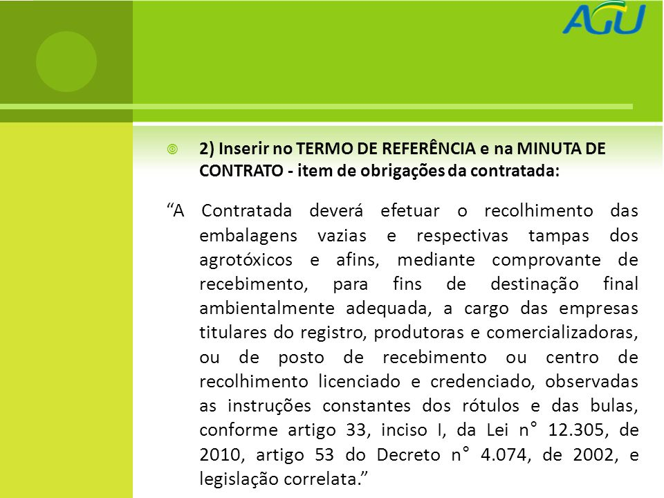 Apresentação baseada em trabalho de autoria das Advogadas da União lotadas na CJU/SP: - Viviane Vieira da Silva - Tereza Villac Pinheiro Barki Agradeço, JULIO CESAR OBA julio.oba@agu.gov.br