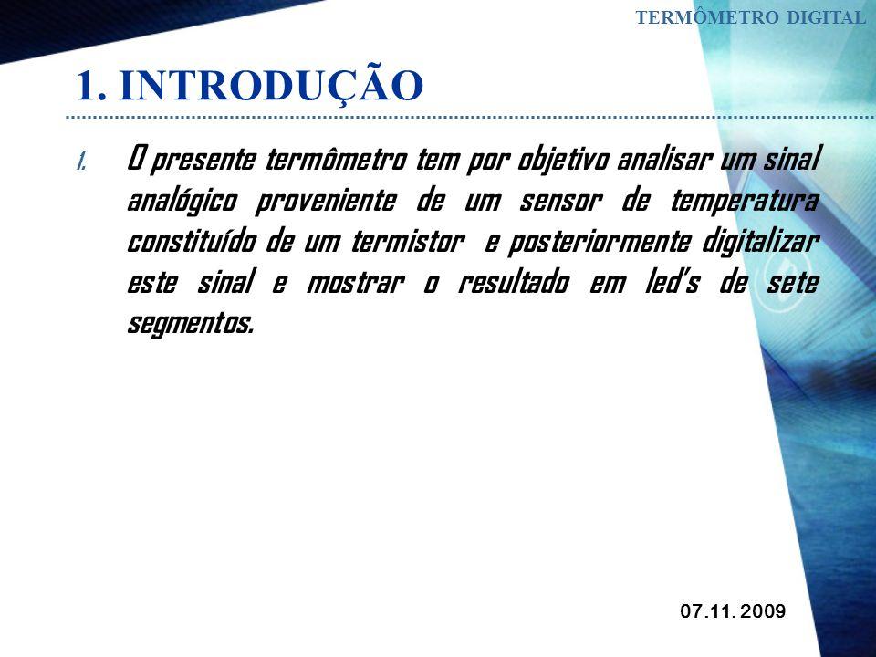 07.11.2009 TERMÔMETRO DIGITAL 1. INTRODUÇÃO 1.