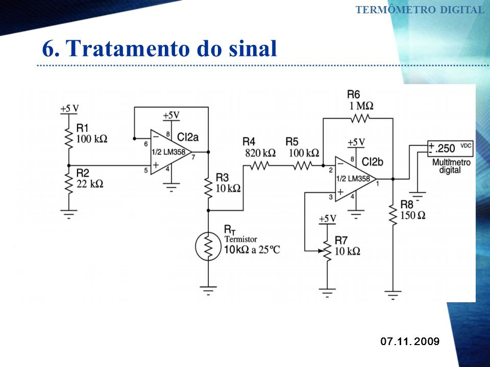07.11. 2009 TERMÔMETRO DIGITAL 6. Tratamento do sinal