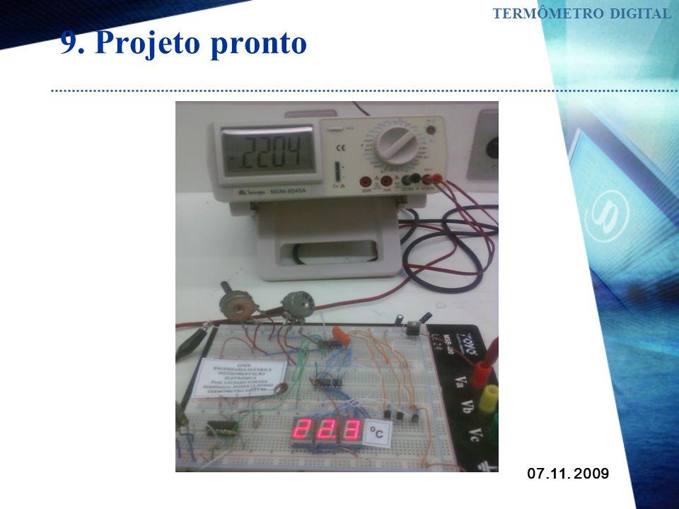 07.11. 2009 TERMÔMETRO DIGITAL 9. Projeto pronto