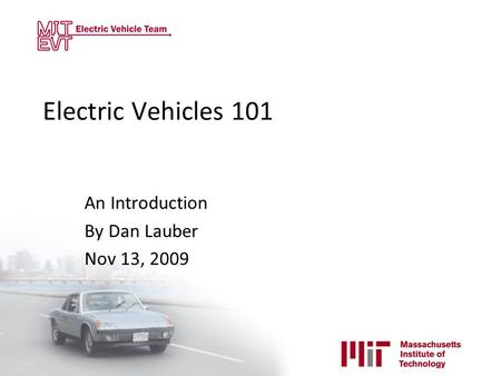 Electric Vehicles 101 An Introduction By Dan Lauber Nov 13, 2009.