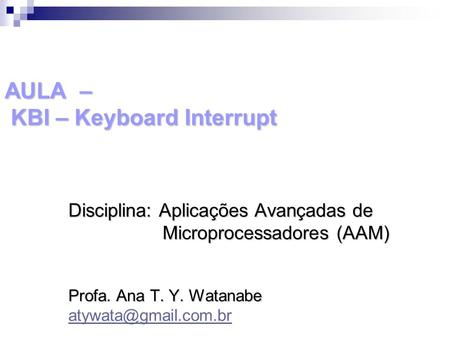 AULA – KBI – Keyboard Interrupt